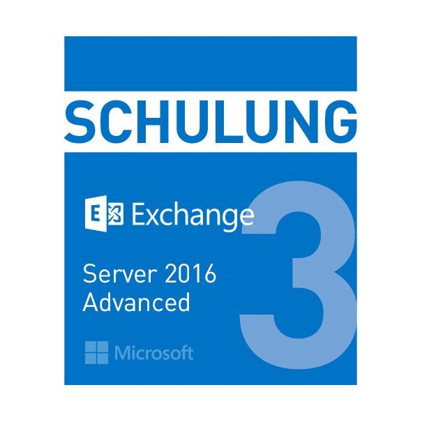 Schulung MS Exchange Server 2016 - ADVANCED